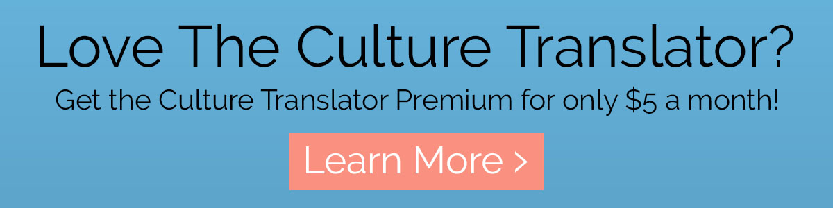 Sign up for The Culture Translator Premium