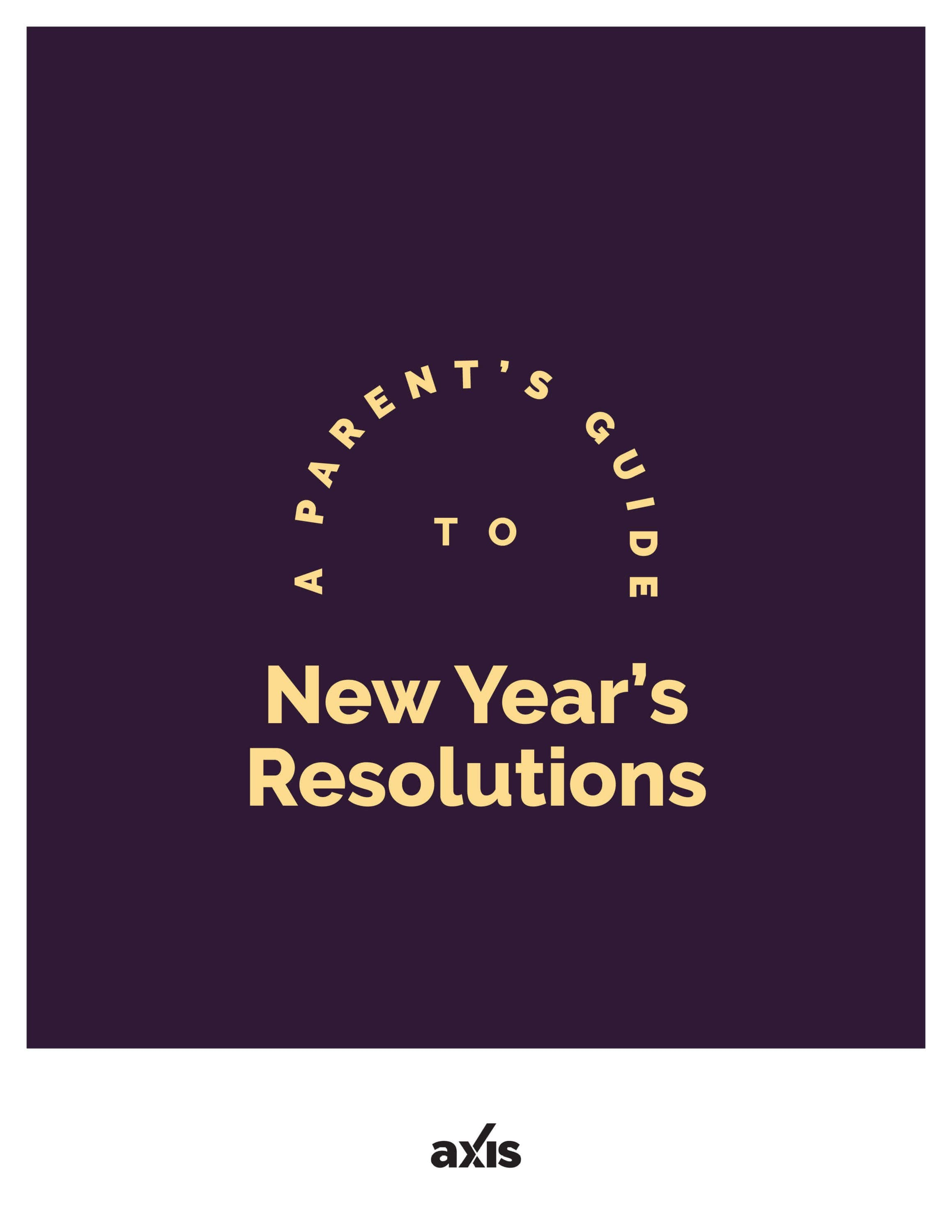 A Parent's Guide to New Year's Resolutions