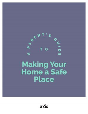 A Parent's Guide to Making Your Home a Safe Place