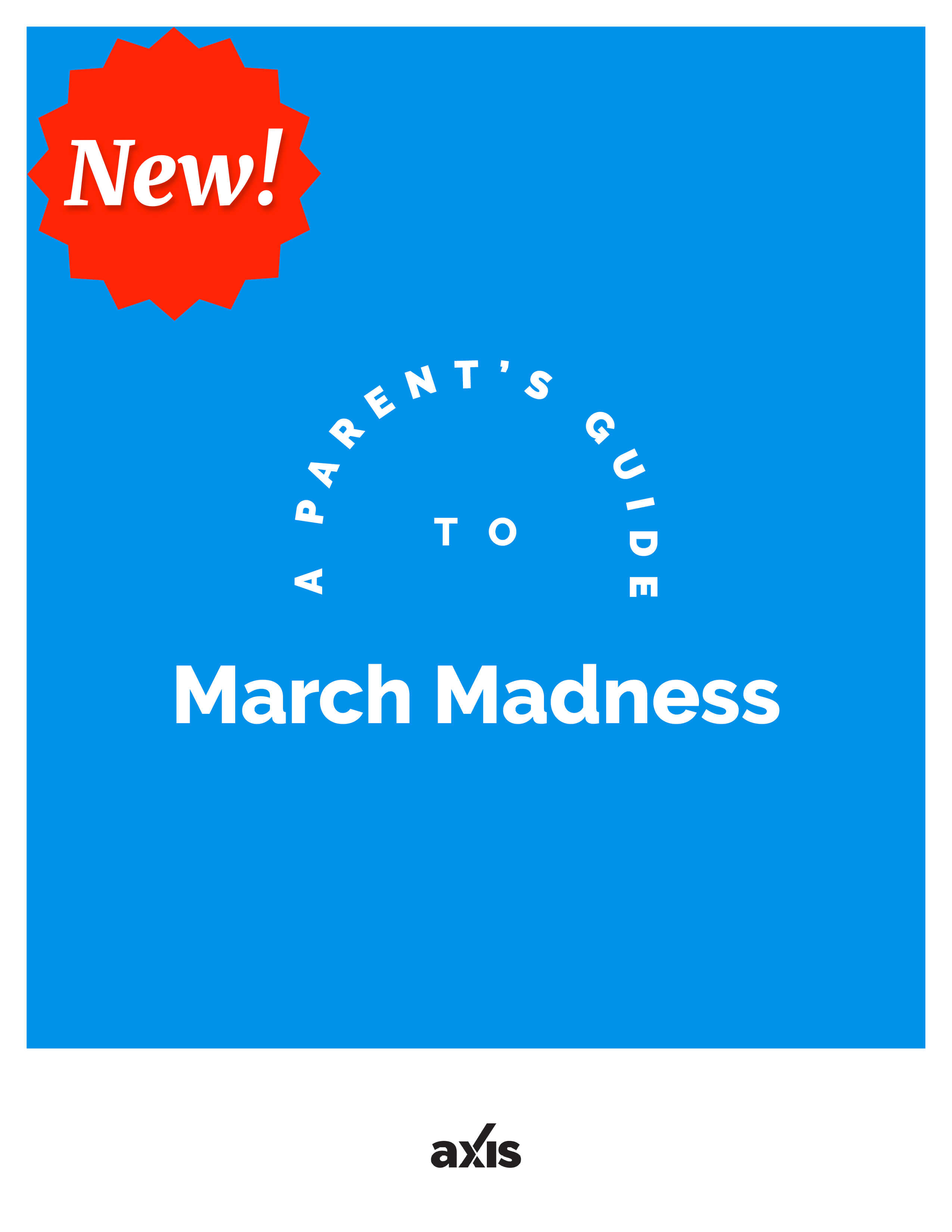 A Parent's Guide to March Madness