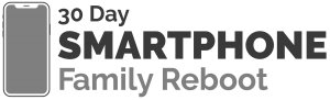30 Day Smartphone Family Reboot